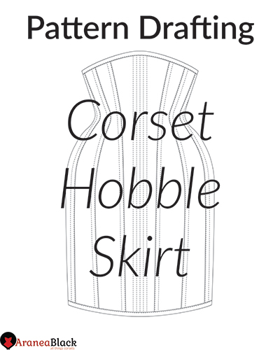 tutorial on hoe to draft a corset hobble skirt