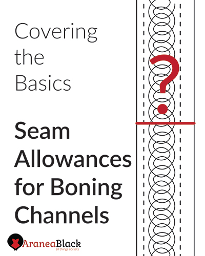Tutorial on how wide should seam allowances for boning channels be