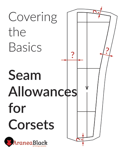 Tutorial on how wide should seam allowances for corsets be